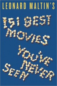 Leonard Maltin 151 movies you've never heard of